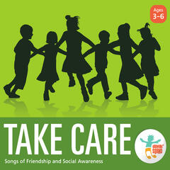 Take Care: Songs of Friendship and Social Awareness