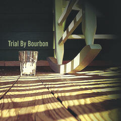 Trial By Bourbon