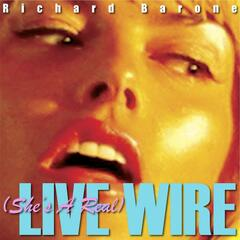 (She's a Real) Live Wire