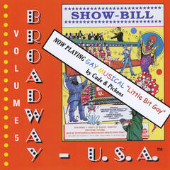 Broadway USA ,Vol. 5 (Gay Edition: A Little Bit Gay by Cude & Pickens)