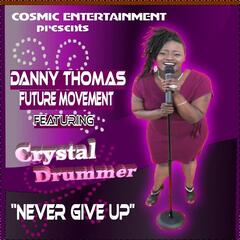 Never Give Up (feat. Crystal Drummer)