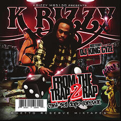 From the Trap2rap (feat. DJ KIng Cyze) [Kbizzy Mr 5150 Presents]