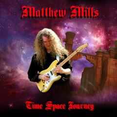 Matthew Mills: Time Space Journey