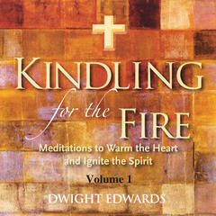 Kindling for the Fire, Vol. 1