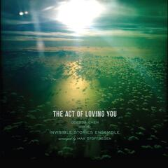 The Act of Loving You (feat. The Invisible Stories Ensemble)