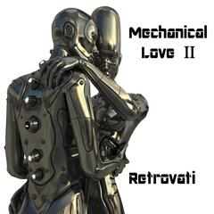 Mechanical Love II