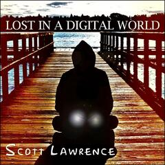 Lost in a Digital World