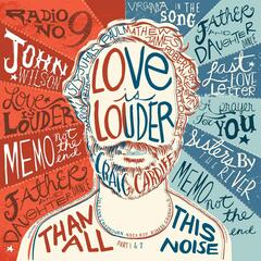 Love Is Louder (Than All This Noise), Pt. 1 & 2