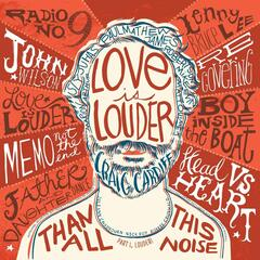 Love Is Louder (Than All This Noise), Pt. 1