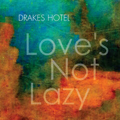 Love's Not Lazy