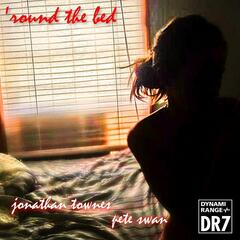`round the Bed (Remastered) [feat. Pete Swan]