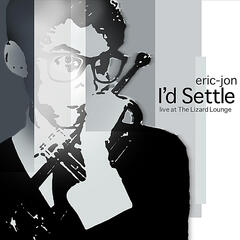 I'd Settle (Live At the Lizard Lounge)