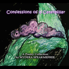 Confessions of a Caterpillar