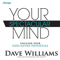 Your Spectacular Mind (Unleash Your God-Given Potential) [Two Messages]
