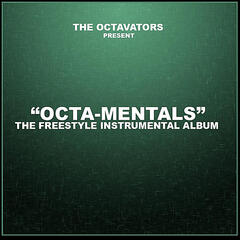 Octa-Mentals: The Freestyle Instrumental Album