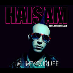 #liveyourlife (feat. Yashar Rezaie)