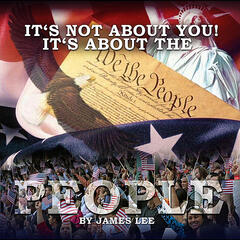 It's Not About You It's About the People