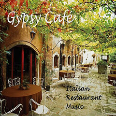 Gypsy Cafe: Italian Restaurant Music