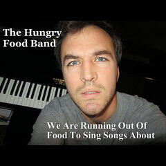 We Are Running Out of Food to Sing Songs About