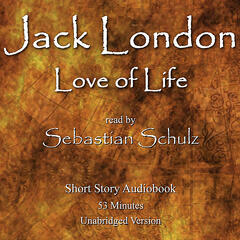 Jack London: Love of Life (Audiobook)