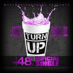 Turn Up (feat. Frayser Boy & Partee)