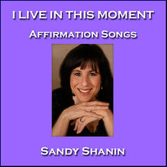 I Live in This Moment: Affirmation Songs (feat. Guy Babylon)