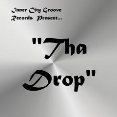 Tha Drop (Inner City Groove Records Present)