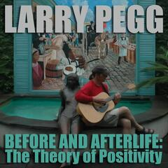 Before and Afterlife: The Theory of Positivity