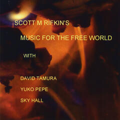 Scott Rifkin's Music for the Free World (feat. David Tamura, Yuko Pepe & Sky Hall)