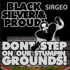 Black Silver & Proud / Dont Step On Our Stompin Grounds