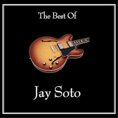 The Best of Jay Soto
