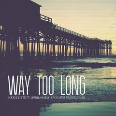 Way Too Long (feat. April Nhem)