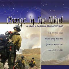 Change in the Wind: a Tribute to the Granite Mountain Hotshots