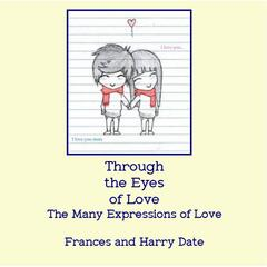 Through the Eyes of Love, The Many Expressions of Love