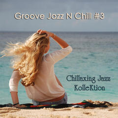 Groove Jazz N Chill #3