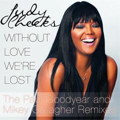 Without Love We're Lost (Paul Goodyear and Mikey Gallagher Remixes)