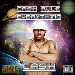 Ca$h Rule Everything