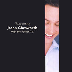Presenting Jason Chesworth and The Pocket Co.