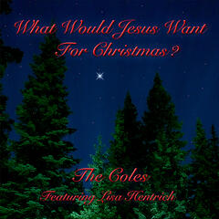 What Would Jesus Want For Christmas (Featuring Lisa Hentrich)