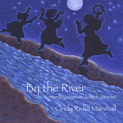 By the River: Women's Voices in Jewish Stories