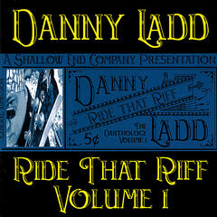Ride That Riff, The Danthology, Vol. 1