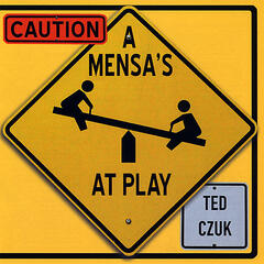Caution: A Mensa's At Play