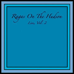 Ragas On the Hudson - Live, Vol. 2