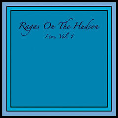 Ragas On the Hudson - Live, Vol. 1