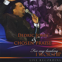 For My Healing I Worship