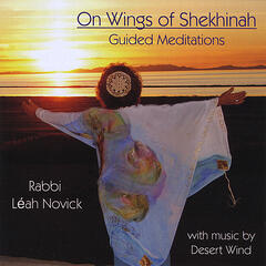 On Wings of Shekhinah: Guided Meditations