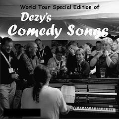 Dezy's Comedy Songs