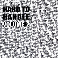 Hard To Handle, Vol. 2