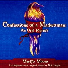 Confessions of A Madwoman: An Oral Journey