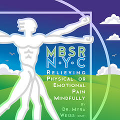 MBSR-NYC Relieving Physical or Emotional Pain Mindfully